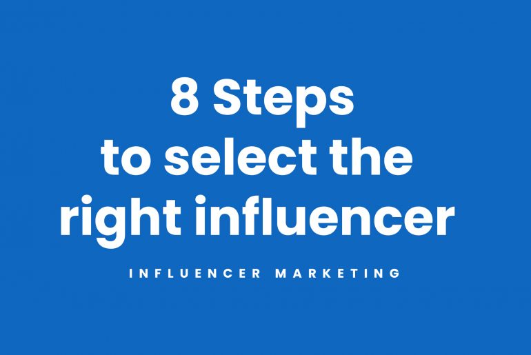 8 steps how to select the right influencer for your brand